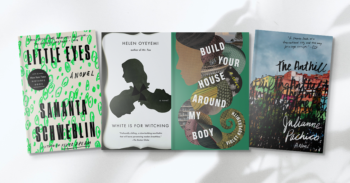 Book Covers for Little Eyes, White is For Witching, Build Your House Around My Body, and The Anthill