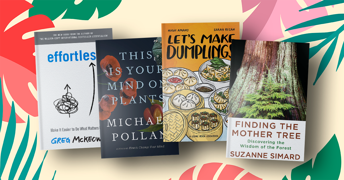 Book covers for Effortless, This is Your Mind on Plants, Let's Make Dumplings, and Finding the Mother Tree