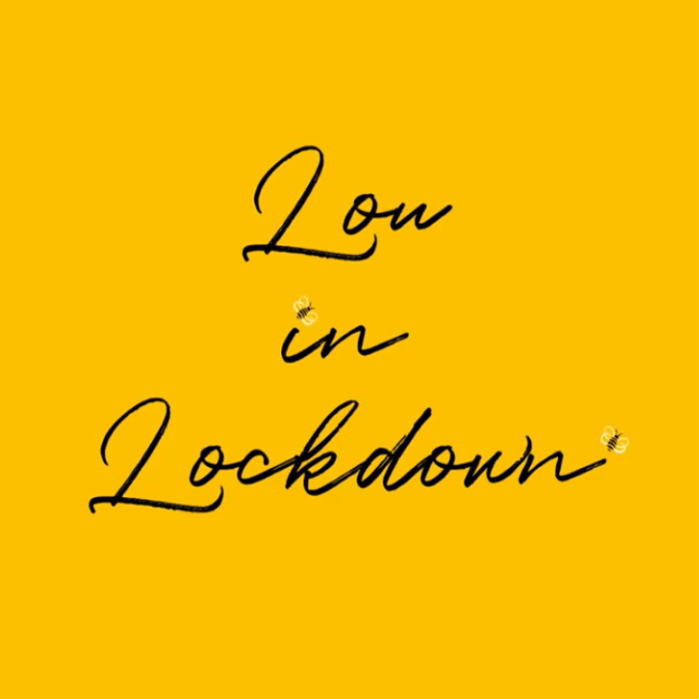 Lou in Lockdown