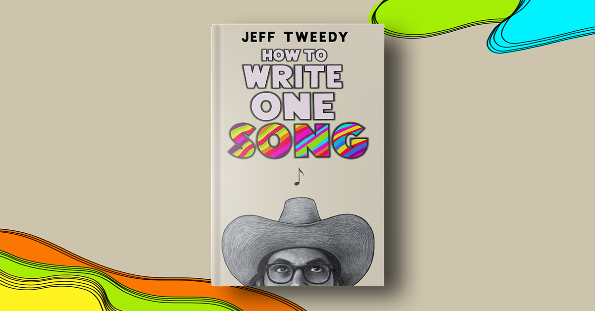 Jeff Tweedy brings readers into the intimate process of songwriting.