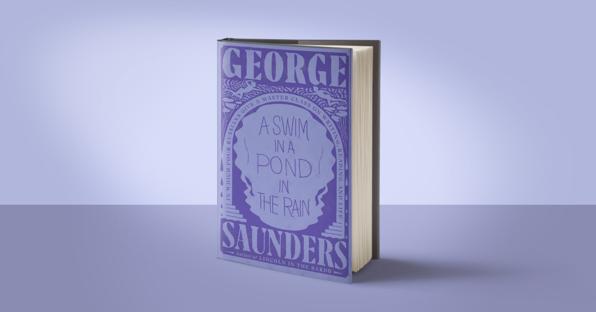 A Literary Master Class From George Saunders