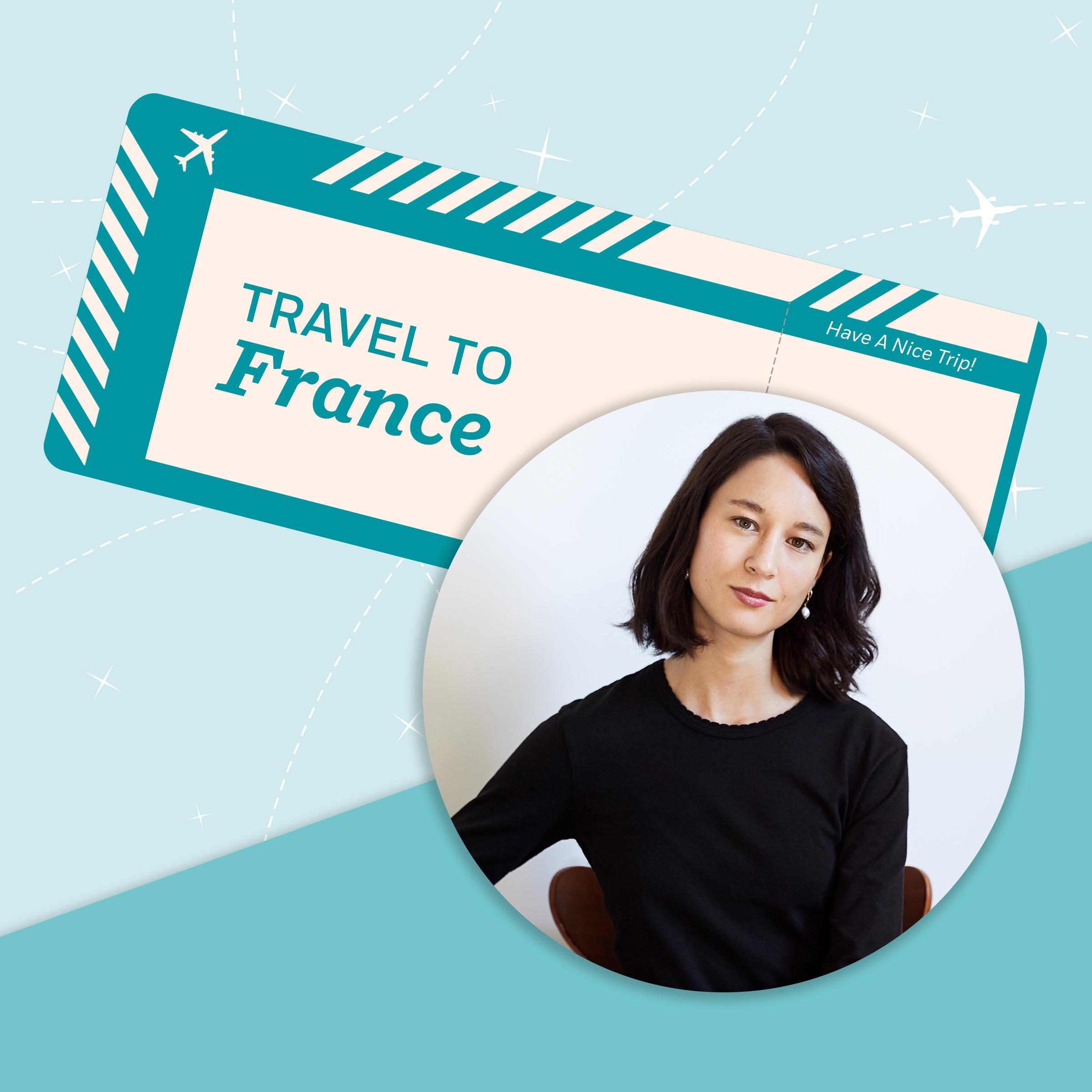 Travel to France with Sanaë Lemoine