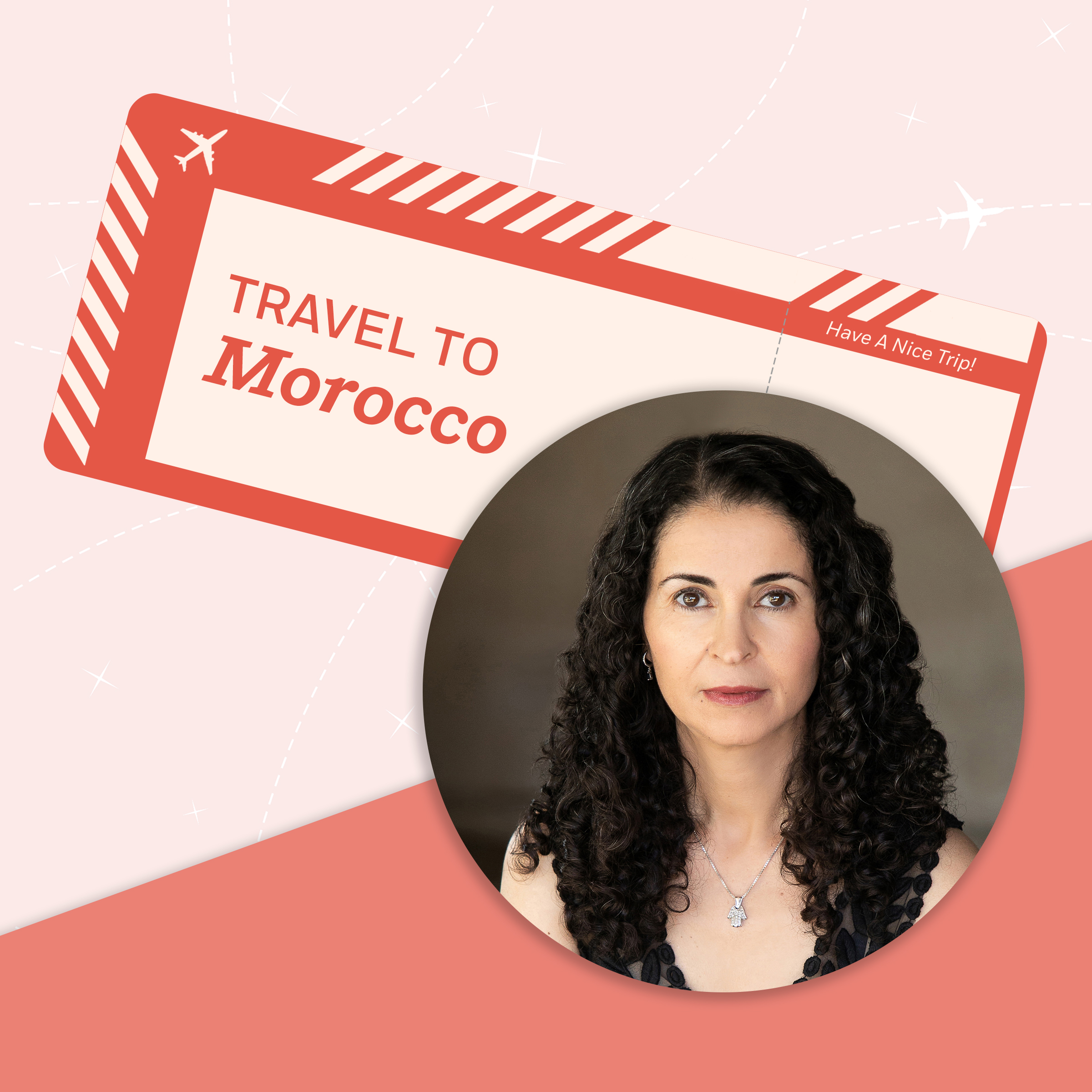 Travel to Morocco with Laila Lalami
