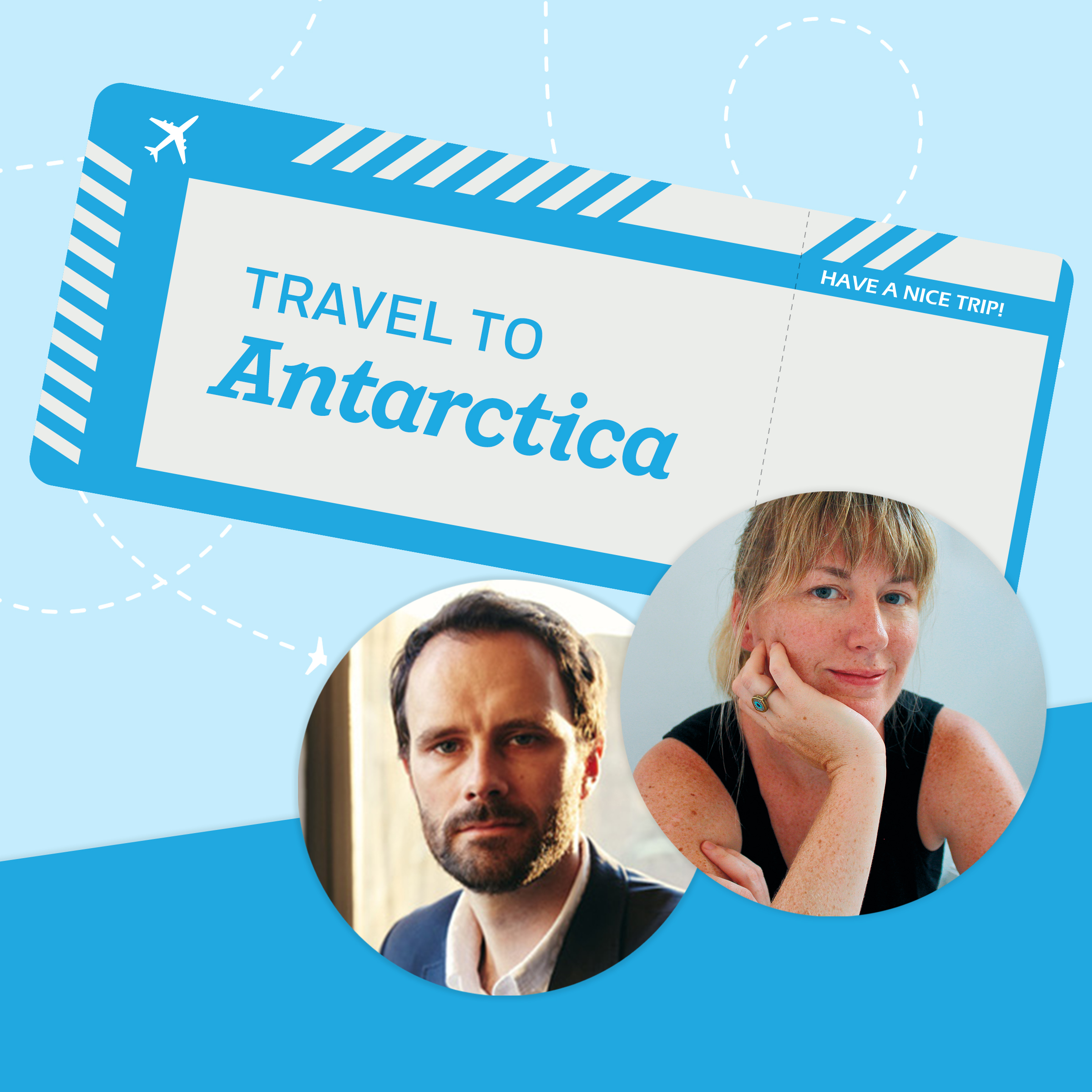 Travel to Antarctica with Maggie Shipstead and Julian Sancton
